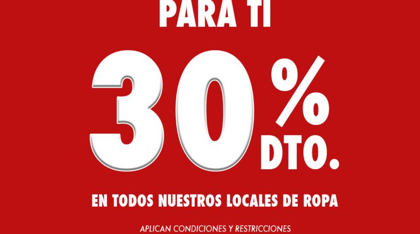 30% DE DESCUENTO EN NUESTROS LOCALES DE ROPA